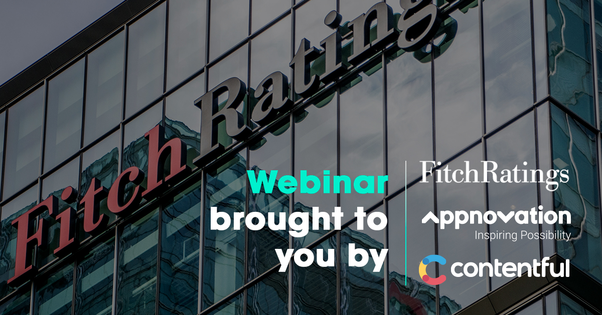 Fitch Ratings, Appnovation & Contentful Webinar