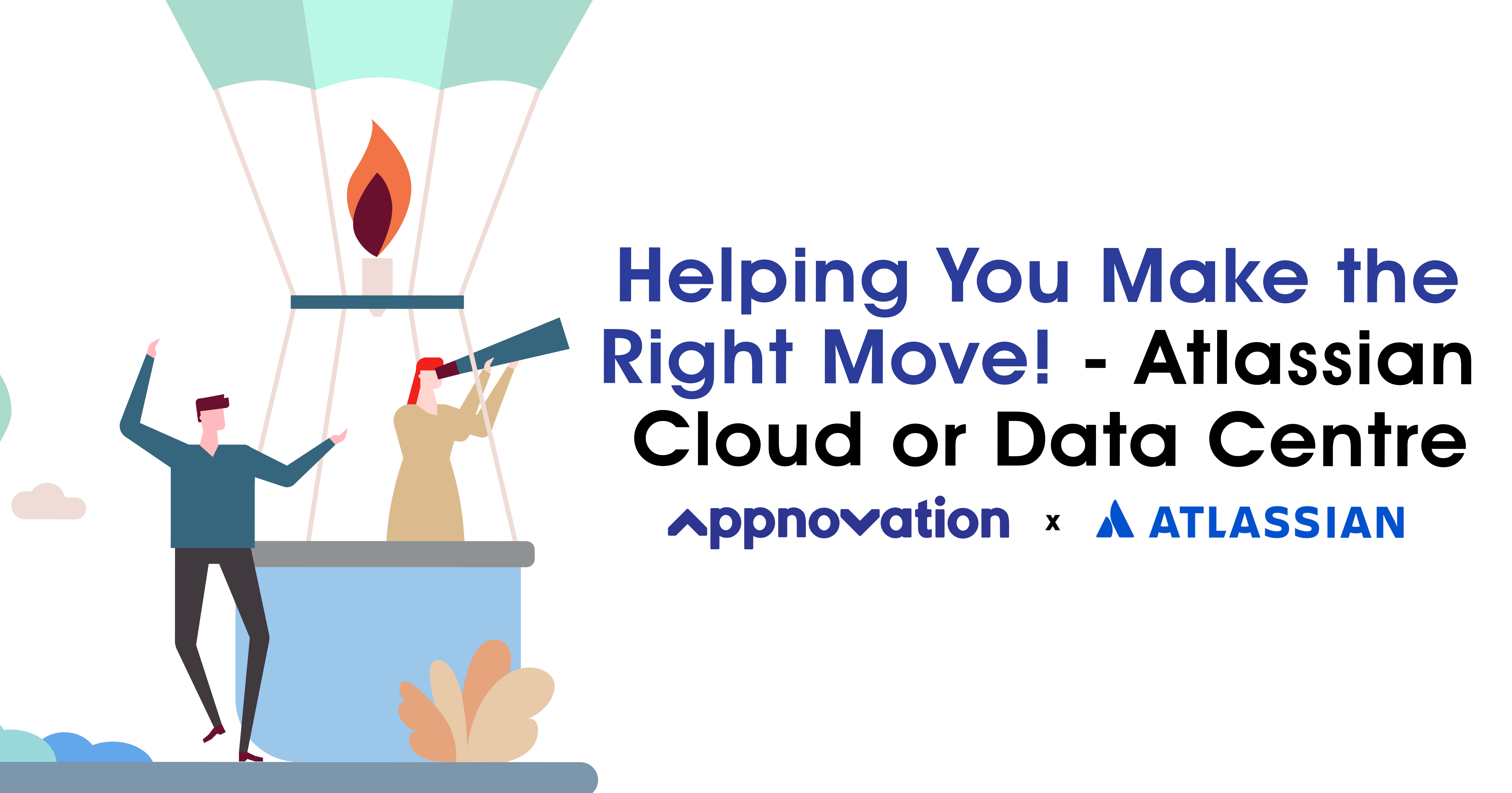 Helping you make the right move - Atlassian Cloud or Data Centre