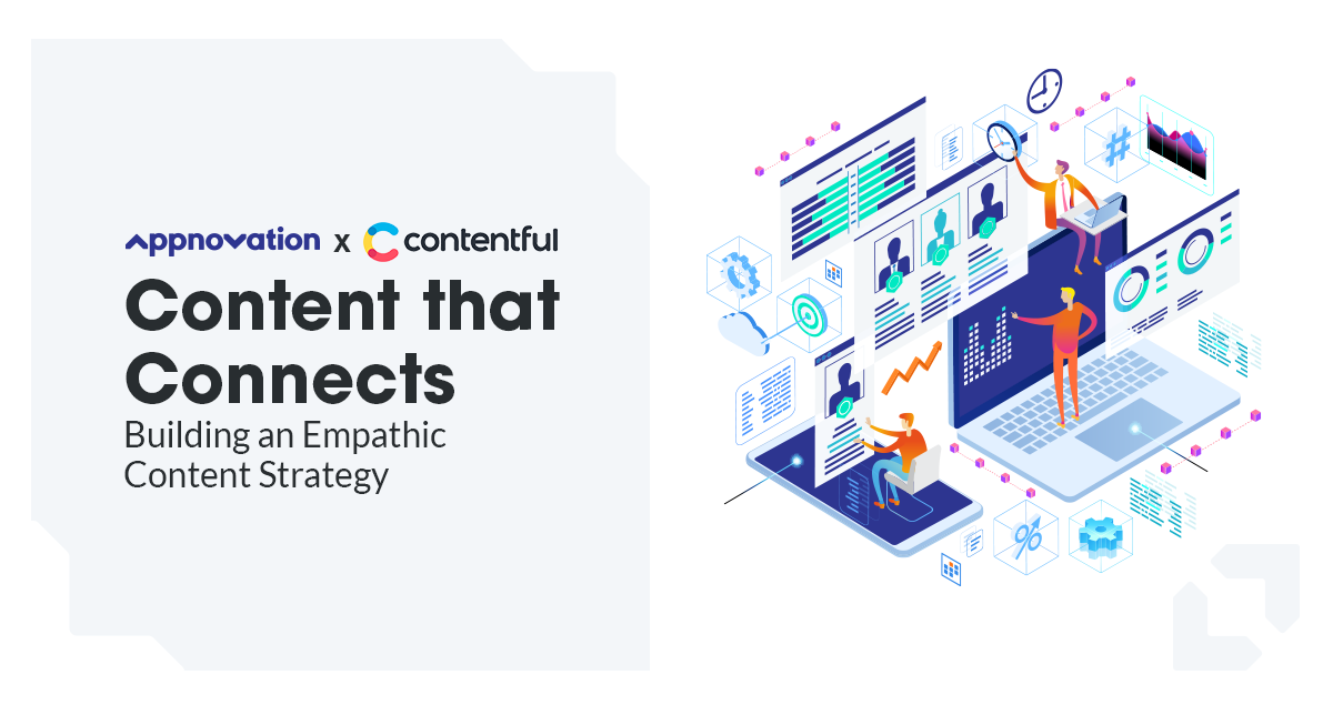 Content that Connects: Building an Empathic Content Strategy
