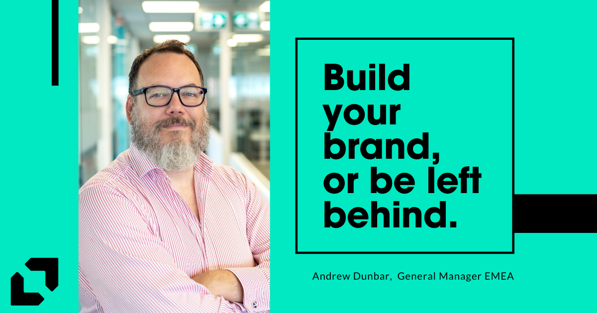 Build you brand – or be left behind