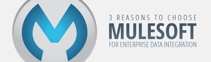 3 Reasons to Choose Mulesoft for Enterprise Data Integration